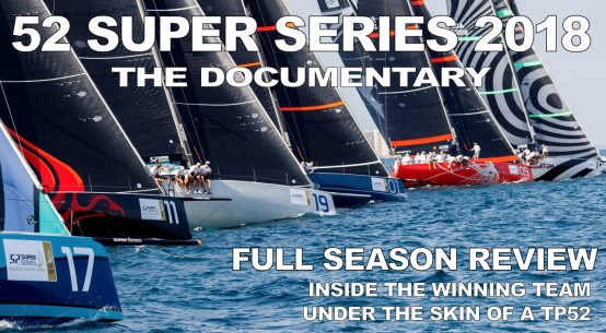 52 Super Series 2018 season documentary